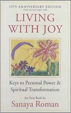 Living with Joy: Keys to Personal Power and Spiritual Transformation Earth Life