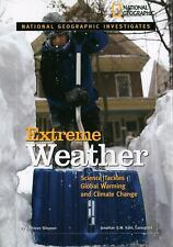 National Geographic Investigates: Extreme Weather: Science Tackles Glo-ExLibrary