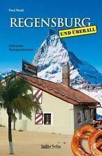 Paul Fenzl - Regensburg und überall - Satirische Kurzgeschichten