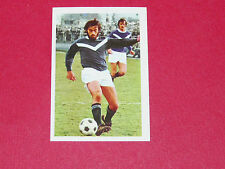 41 FRAUNIER GIRONDINS BORDEAUX LESCURE AGEDUCATIFS FOOTBALL 1972-1973 PANINI