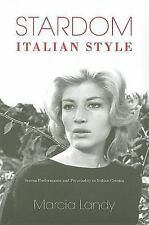 Stardom, Italian Style: Screen Performance and Personality in Italian Cinema (Ne