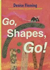 Go, Shapes, Go! by Denise Fleming (2014, Picture Book)