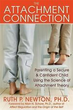 The Attachment Connection: Parenting a Secure and Confident Child Using the Scie