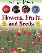 Flowers, Fruits, and Seeds (Looking at Plants)