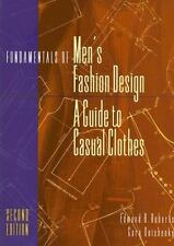Fundamentals of Men's Fashion Design : A Guide to Casual Clothes by Edmund B. Ro