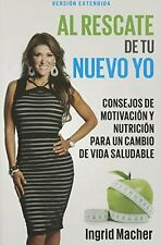 Al Rescate de tu Nuevo Yo (Spanish Edition) by Ingrid Macher (Paperback) NEW