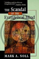 The Scandal of the Evangelical Mind by Mark A. Noll (1995, Paperback)