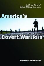 America's Covert Warriors: Inside the World of Private Military Contractors, Com