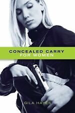 Gila Hayes - Concealed Carry For Women (2013) - New - Trade Paper (Paperbac