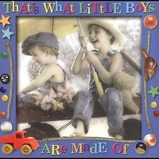 Thats What Little Boys Are Made of Thats What Little Boys Are Made of CD