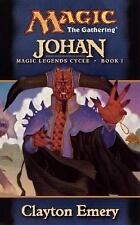 Johan (Magic Legends Cycle, Book 1) (Magic: The Gathering) by Emery, Clayton, Go