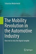 The Mobility Revolution in the Automotive Industry by Sebastian Wedeniwski...