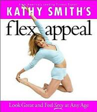 Good, Kathy Smith's Flex Appeal: Look Great and Feel Sexy at Any Age, Smith, Kat