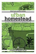 The Urban Homestead (Expanded & Revised Edition): Your Guide to Self-S-ExLibrary