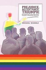Prejudice, Acceptance, Triumph : The Experiences of Gay and Lesbian Teachers...