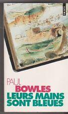 Paul Bowles - Leurs mains sont bleues - carnet de voyages .bon état .13/2
