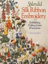 Splendid Silk Ribbon Embroidery: Embellishing Clothing, Linens & Accessories