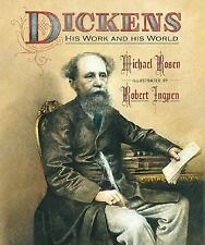 Dickens: His Work and His World Rosen, Michael Hardcover
