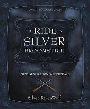 To Ride a Silver Broomstick Book ~ Wiccan Pagan Witchcraft Supply
