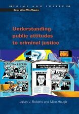 Understanding Public Attitudes to Criminal Justice by Mike Hough and Julian...