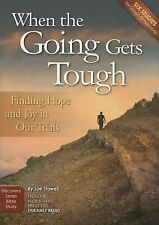 When the Going Gets Tough : Finding Hope and Joy in Our Trials by Joe Stowell...