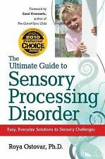 The Ultimate Guide to Sensory Processing Disorder: Easy, Everyday Solutions to