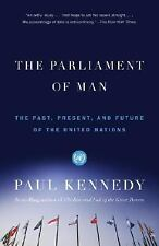 The Parliament of Man: The Past, Present, and Future of the United Nations by K
