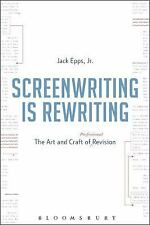Screenwriting is Rewriting: The Art and Craft of Professional Revision, Epps  Jr