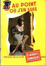 UN MYSTERE 527 AU POINT OU J'EN SUIS G. MORRIS DUMOULIN 1960