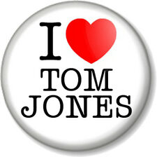 "I Love /Heart Tom Jones 25mm 1"" Pin Button Badge Singer Crooner Silver Fox Welsh"