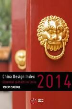 China Design Index 2014 : Essential Contacts in China by Robert Curedale...