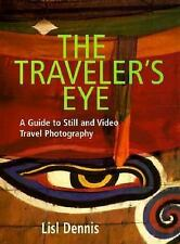 The Traveler's Eye: A Guide to Still and Video Travel Photography-ExLibrary