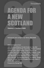Agenda for a New Scotland: Visions of  Scotland 2020 (Viewpoints),VERYGOOD Book