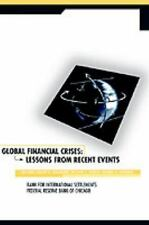 Global Financial Crises : Lessons from Recent Events by Bank for...