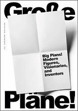 Big Plans! Modern Figures, Visionaries, and Inventors : On Applied Modernism...