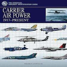 Carrier Aircraft 1917-Present: The Essential Aircraft Identification Guide...NEW