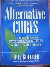 Alternative Cures:Most Effective Natural Home Remedies for 160 Health Problems