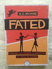 Fated - L'amore può essere un disastro - S. G. Browne - Casini 2012