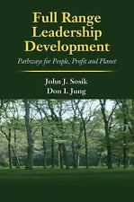 Full Range Leadership Development : Pathways for People, Profit and Planet by...