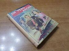 Lienhart UN VERO AMORE Biblioteca delle Signorine n.93 del 1943