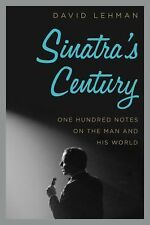 Sinatra's Century : One Hundread Notes On the Man and His World by David...