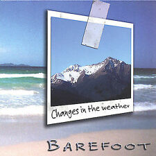 Barefoot, Changes in the Weather, Excellent