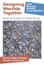 Vital Worship Healthy Congregations: Designing Worship Together : Models and...