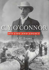 C. Y. O'Connor 'His Life and Legacy Evans, Anthony