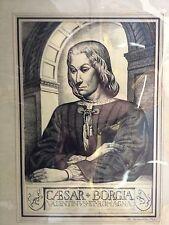 CESARE BORGIA, detto il Valentino condottiero, cardinale nobile.Disegno