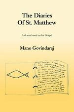 The Diaries of St. Matthew : A Drama Based on His Gospel by Mano Govindaraj...