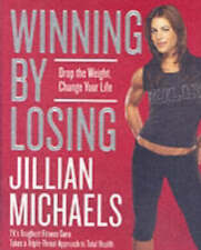 Winning by Losing: Drop the Weight, Change Your Life by Jillian Michaels...