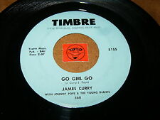 JAMES CURRY - GO GIRL GO - THE GHETTO  / LISTEN - SOUL POPCORN