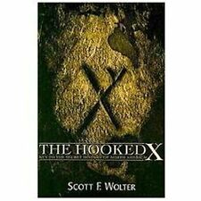 The Hooked X : Key to the Secret History of North America by Scott Wolter...