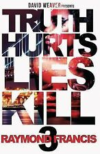 Truth Hurts, Lies Kill 3 by Raymond Francis (2013, Paperback)